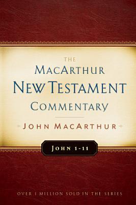John 1 11 MacArthur New Testament Commentary PDF