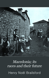 Macedonia: Its Races and Their Future