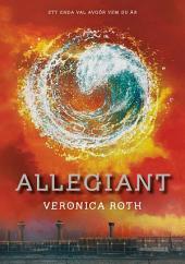 Allegiant: (Tredje boken i Divergent-trilogin)