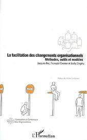La facilitation des changements organisationnels: Méthodes, outils et modèles
