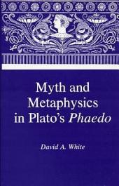 Myth and Metaphysics in Plato's Phaedo