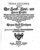 Triga Satanica: Prima d. i. der Sauff- Spiel- und Huren-Teuffel ... ; in 3 Bußpredigten ...