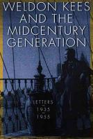Weldon Kees and the Midcentury Generation PDF
