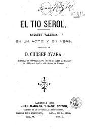 El Tío serol: choguet valensia en un acte y en vers