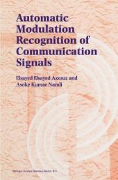 Automatic Modulation Recognition of Communication Signals