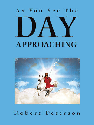 As You See the Day Approaching