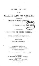 A Codification of the Statute Law of Georgia