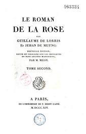 Le roman de la rose: Dissertation sur le roman de la Rose, analyse du roman de la Rose, de l'utilité des glossaires
