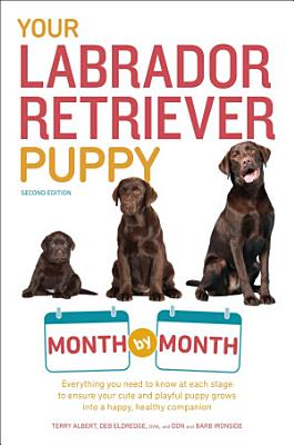 Your Labrador Retriever Puppy Month by Month  2nd Edition PDF