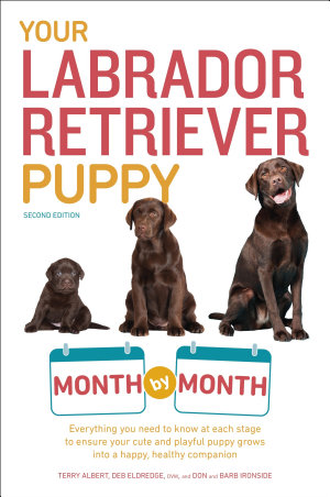 Your Labrador Retriever Puppy Month by Month  2nd Edition