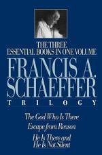 The Francis A. Schaeffer Trilogy