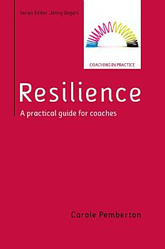 EBOOK  Resilience  A Practical Guide for Coaches PDF