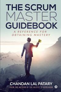 The Scrum Master Guidebook