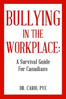 Bullying in the Workplace  A Survival Guide For Canadians