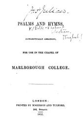 Psalms and Hymns, alphabetically arranged, for use in the Chapel of Marlborough College