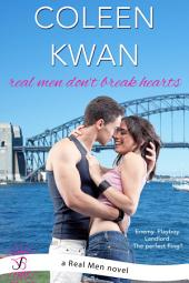 Real Men Don't Break Hearts: A Real Men Novel
