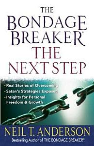 The Bondage Breaker    the Next Step Book