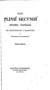 Caii Plinii Secundi Historia naturalis: Volume 6