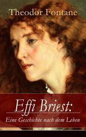 Effi Briest: Eine Geschichte nach dem Leben (Vollständige Ausgabe): Der berühmte Gesellschaftsroman beruht auf wahren begebenheiten