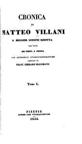 Cronica di Matteo Villani: a miglior lezione ridotta coll'aiuto de'testi a penna ...
