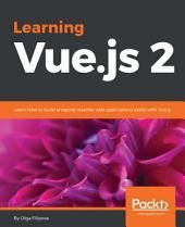 Learning Vue.js 2