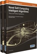 Handbook of Research on Novel Soft Computing Intelligent Algorithms