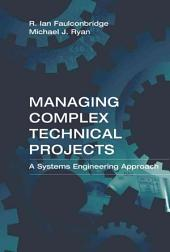Managing Complex Technical Projects: A Systems Engineering Approach