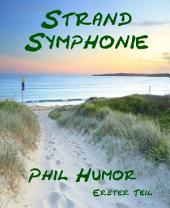Strand Symphonie: Erster Teil