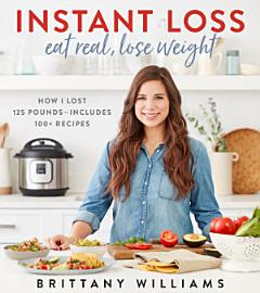 Instant Loss  Eat Real  Lose Weight