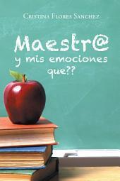 Maestr@ y mis emociones que??