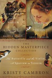 The Hidden Masterpiece Collection: The Butterfly and the Violin and A Sparrow in Terezin