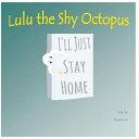 Lulu the Shy Octopus
