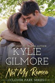 Not My Romeo  Clover Park Series  Book 6
