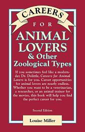 Careers for Animal Lovers & Other Zoological Types: Edition 2