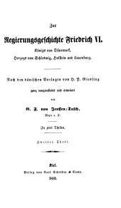 Zur Regierungsgeschichte Friedrich VI. Königs von Dänemark, Herzogs von Schleswig, Holstein und Lauenburg: in zwei Theilen, Band 2