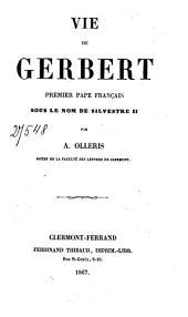 Vie de Gerbert, premier pape français sous le nom de Silvestre II