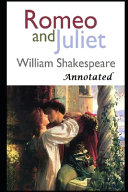 Romeo and Juliet (Annotated & Illustrated)