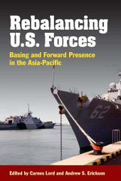 Rebalancing the Force: Basing and Forward Presence in the Asia-Pacific