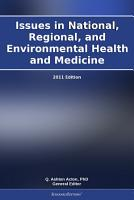 Issues in National  Regional  and Environmental Health and Medicine  2011 Edition PDF