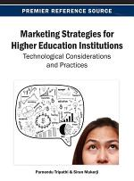 Marketing Strategies for Higher Education Institutions: Technological Considerations and Practices