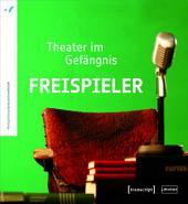 Freispieler: Theater im Gefängnis