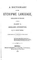 A Dictionary Of The Otchipwe Language Explained In English Book PDF