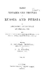 Early Voyages and Travels to Russia and Persia by Anthony Jenkinson and Other Englishmen: With Some Account of the First Intercourse of the English with Russia and Central Asia by Way of the Caspian Sea