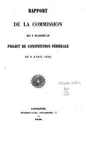 Rapport de la commission qui a élaboré le projet de constitution fédérale du 8 avril 1848