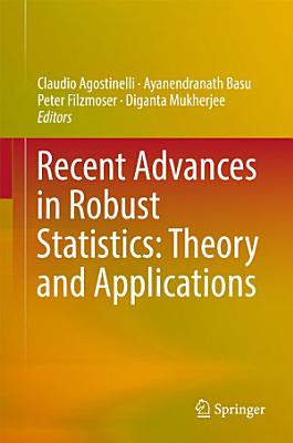 Recent Advances in Robust Statistics  Theory and Applications PDF
