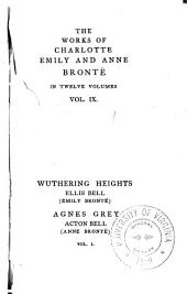 The Works of Charlotte, Emily, and Anne Brontë: Wuthering Heights, by Emily Brontë, and Agnes Grey, by Anne Brontë