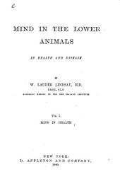 Mind in the Lower Animals, in Health and Disease: Volume 1