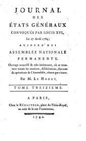 Journal des Et́ats généraux, convoqués par Louis XVI.: Volume13