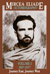 Autobiography, Volume 1: 1907-1937, Journey East, Journey West
