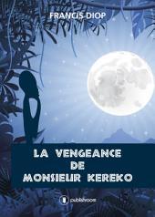 La vengeance de Monsieur Kéréko: Une ode à la paix inspirante en cette période d'attentats